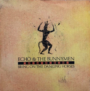 "Echo & The Bunnymen ‎- Bring On The Dancing Horses (7"") (VG/VG)"